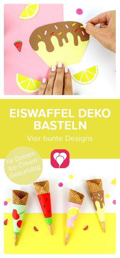 Eiswaffel Deko basteln für Deine Ice Cream Party Pinterest Pin